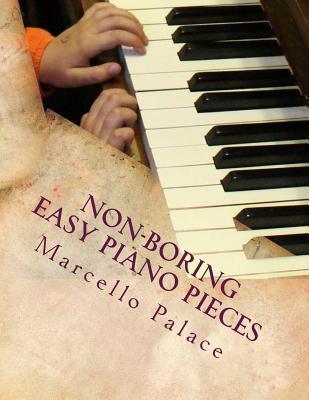 Non-Boring Easy Piano Pieces: Piano Grade 1, 2 and 3