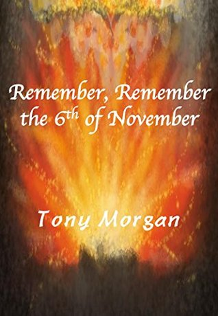 Remember, Remember the 6th of November