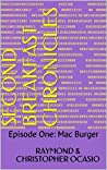 Second Breakfast Chronicles: Episode One: Mac Burger