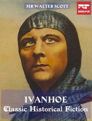 Ivanhoe: A Classic Historical Fiction