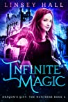 Infinite Magic (Dragon's Gift: The Huntress, #5)