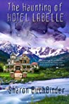 The Haunting of Hotel LaBelle (Hotel LaBelle, #1)