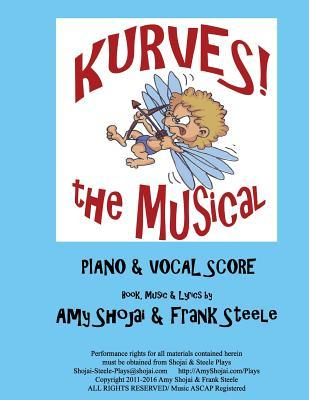 Kurves, the Musical: Piano & Vocal Score