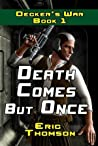 Death Comes But Once (Decker's War, #1)