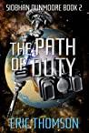The Path of Duty (Siobhan Dunmoore Book 2)