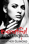 Beautiful Imperfection (The Perfection Series, #3)