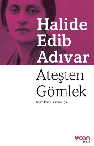 Ateşten Gömlek by Halide Edib Adıvar