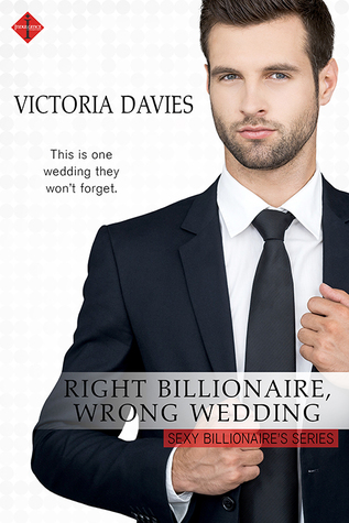 Right Billionaire, Wrong Wedding (The Sexy Billionaires #1)