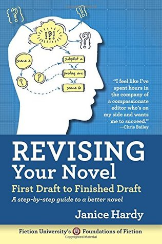 Revising Your Novel: First Draft to Finished Draft: A step-by-step guide to revising your novel
