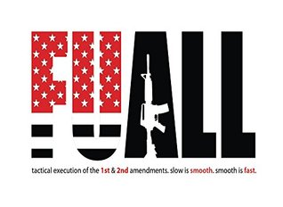 fuall: a tactical execution of the 1st and 2nd amendments. slow is smooth. smooth is fast.
