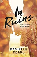 In Ruins (Something More, #1)