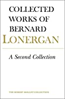 A Second Collection: Volume 13 (Collected Works of Bernard Lonergan)