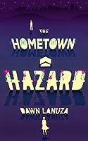 The Hometown Hazard
