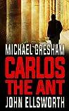 Carlos the Ant (Michael Gresham #5)
