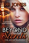 Beyond Secrets: The Art of Murder (A Madison Hart Mystery, #1)
