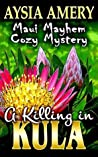A Killing in Kula (Maui Mayhem Cozy Mystery #2)