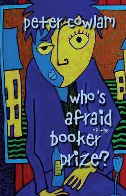 Who S Afraid Of The Booker Prize A Comedy Satire By Peter Cowlam