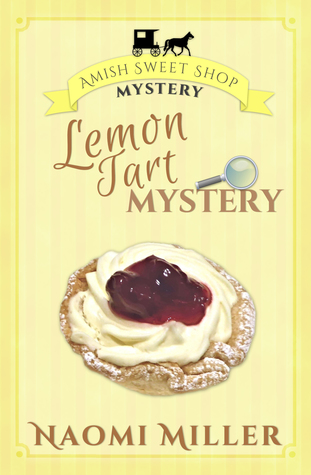 Lemon Tart Mystery (Amish Sweet Shop Mystery #3)
