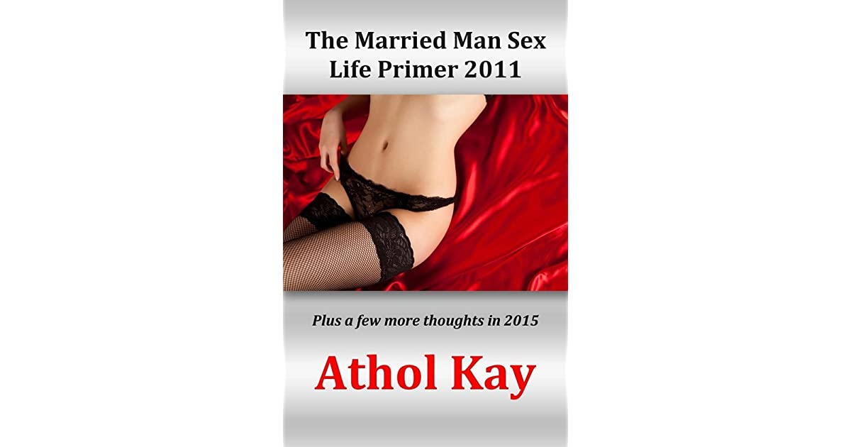 The Married Man Sex Life Primer by Athol Kay