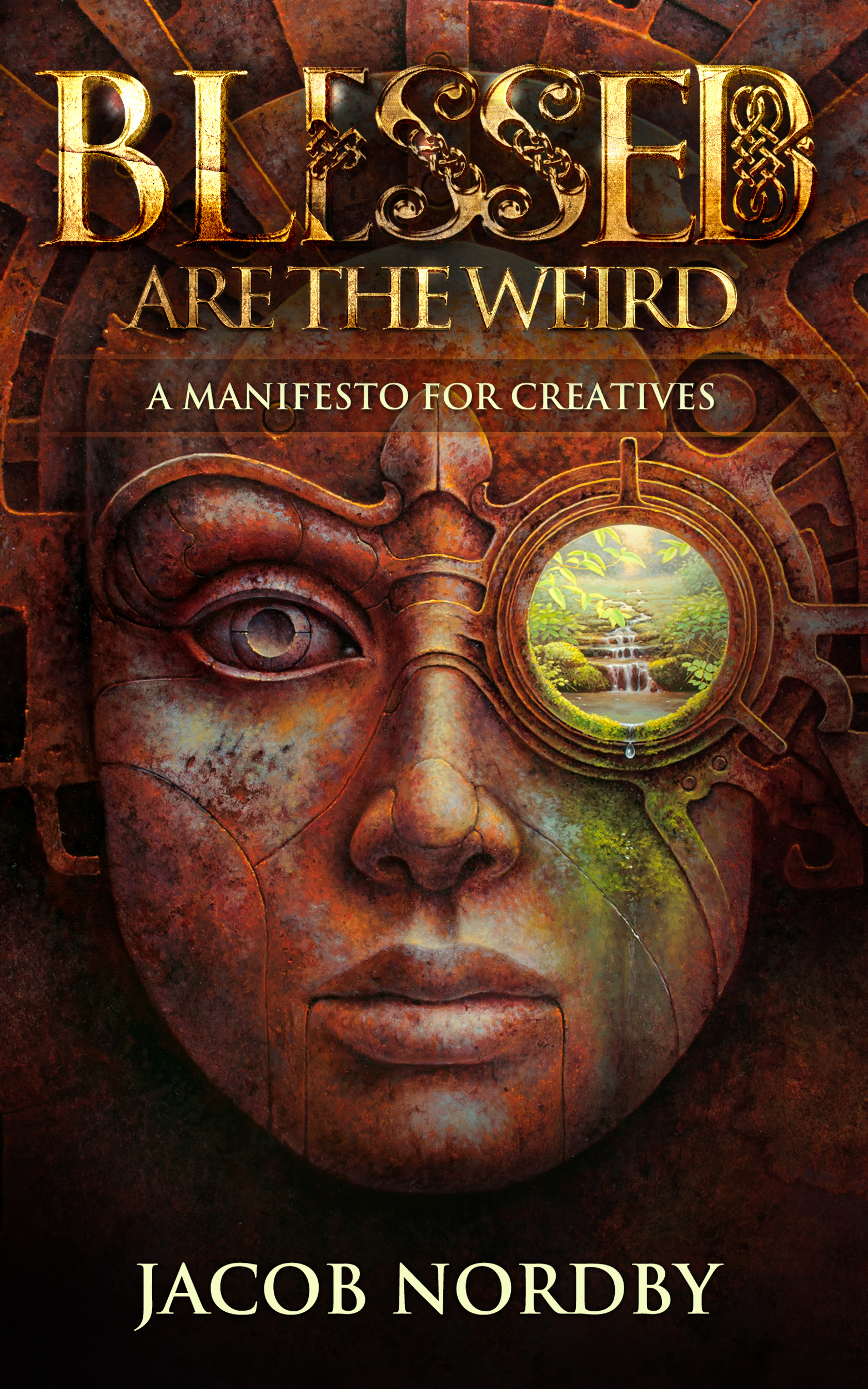 Blessed Are the Weird  A Manifesto for Creatives (13 Oct 2016, Manifesto Publishing House, Inc)