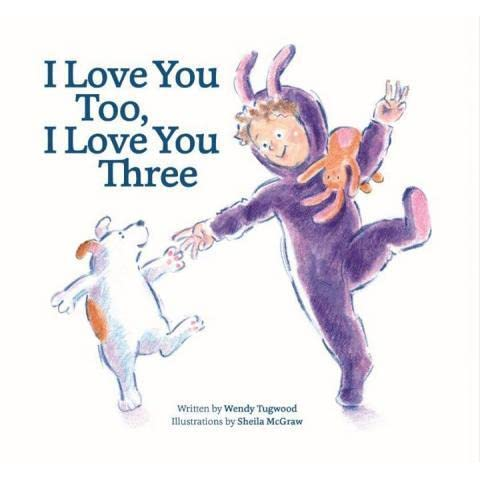 I Love You Too I Love You Three By Wendy Tugwood