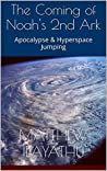 The Coming of Noah's 2nd Ark: Apocalypse & Hyperspace Jumping