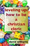 Leveling Up: How to Be a Christian Cleric