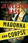 Madonna and Corpse (Body Farm #6.5)