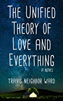 The Unified Theory of Love and Everything (The Delphi Series, #1)