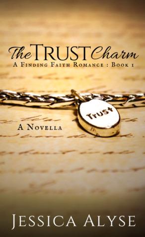The Trust Charm: A Finding Faith Romance (Book #1)