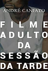 Filme adulto da Sessão da Tarde