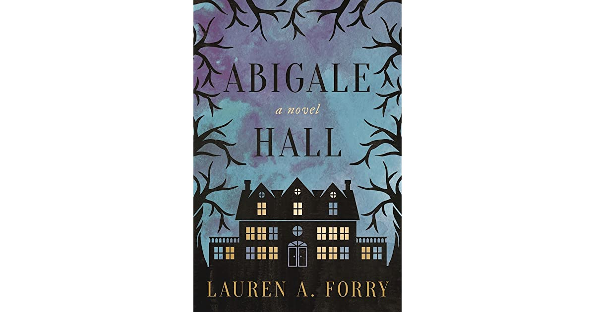 Abigale Hall By Lauren A Forry