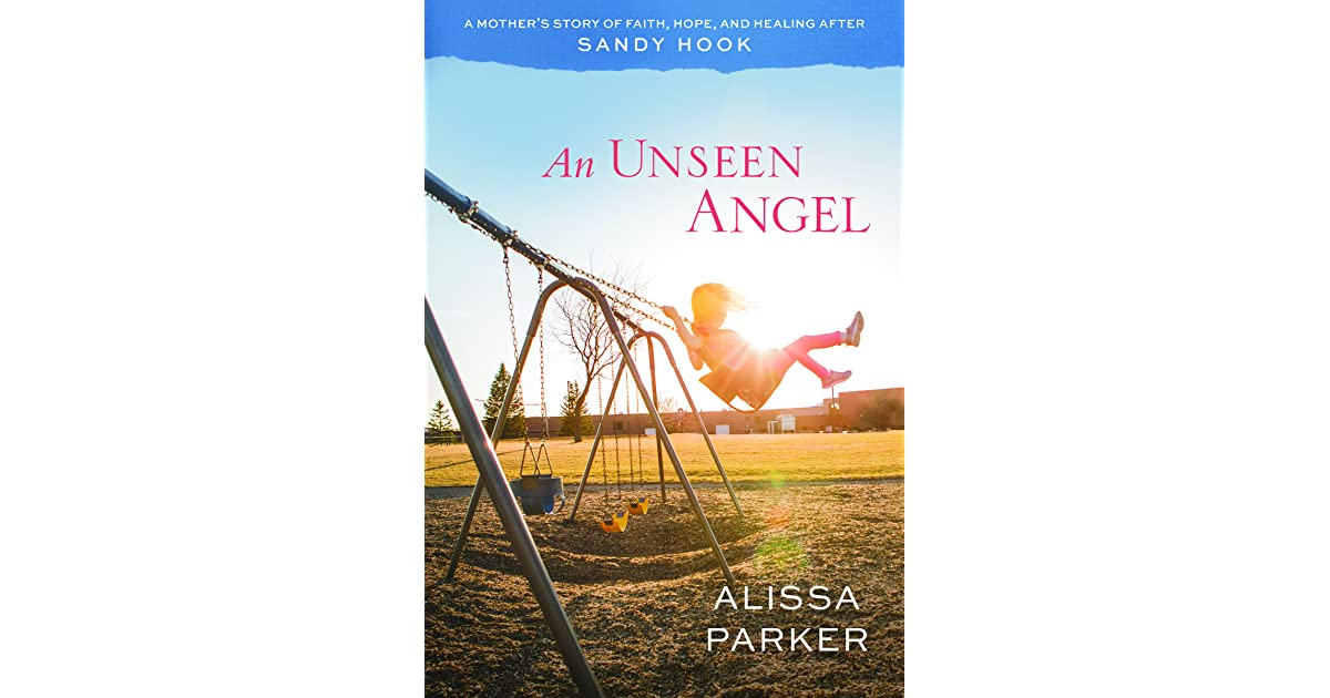 An Unseen Angel: A Mother's Story of Faith, Hope, and Healing after