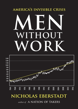 Men Without Work: America's Invisible Crisis