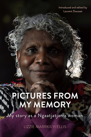 Pictures From My Memory by Lizzie Marrkilyi Ellis