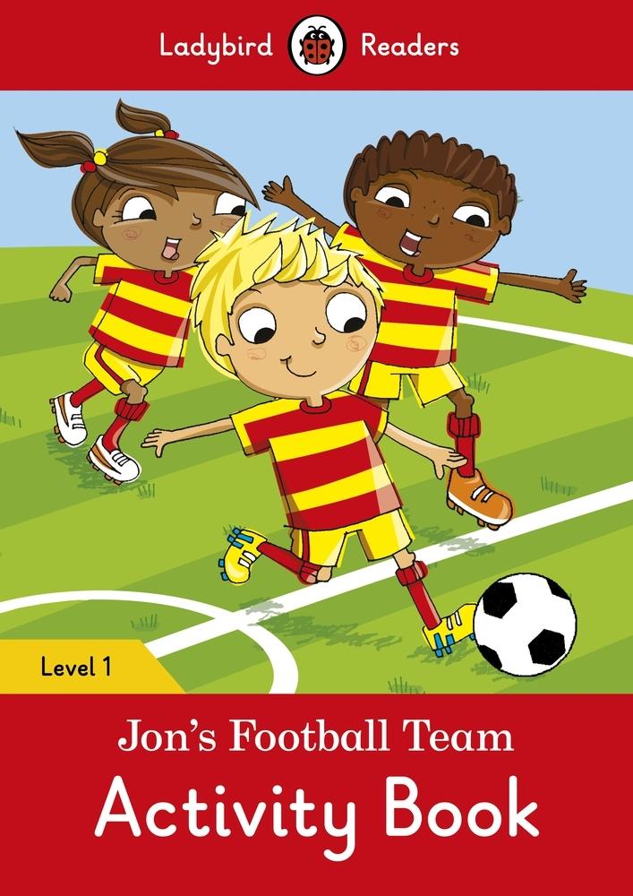Jon's Football Team Activity Book – Ladybird Readers Level 1 Ladybird Books
