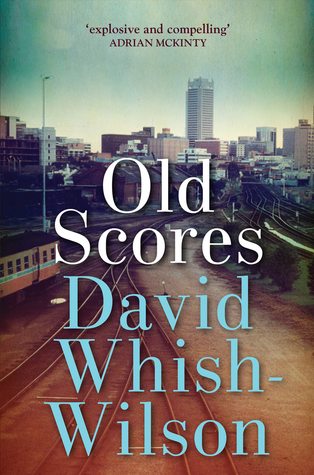 Old Scores by David Whish-Wilson