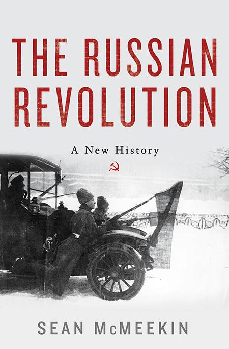 The Russian Revolution: A New History by Sean McMeekin