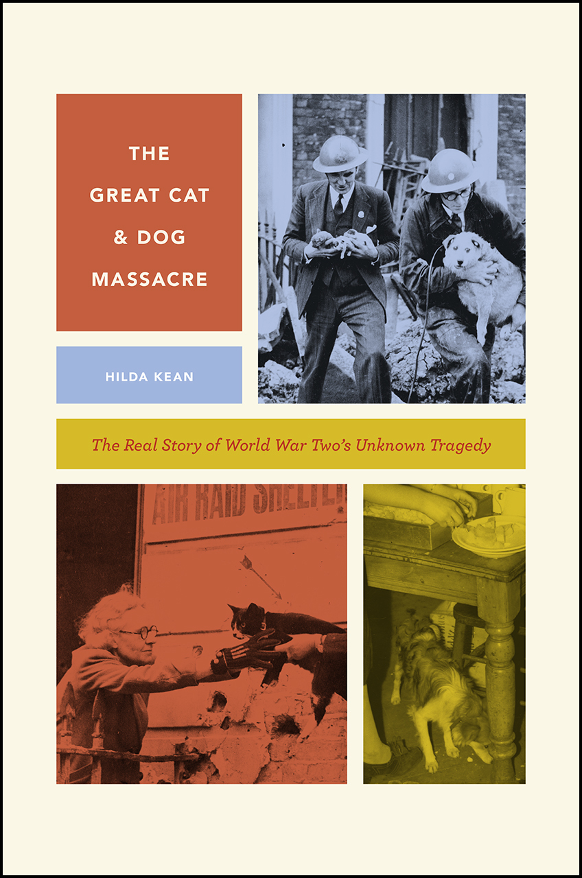 The Great Cat and Dog Massacre The Real Story of World War Two's Unknown Tragedy