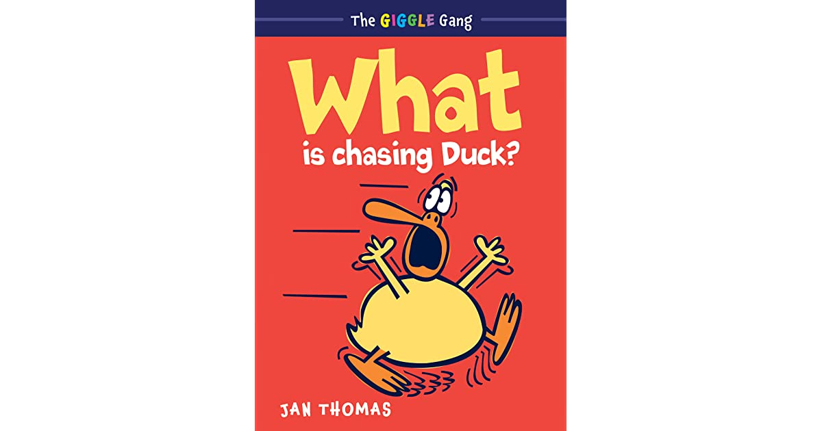 What Is Chasing Duck? (The Giggle Gang, #1) by Jan Thomas book cover