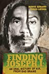 Finding Joseph I: The Journey from Bad Brains Through My Mysterious Mind: An Oral History