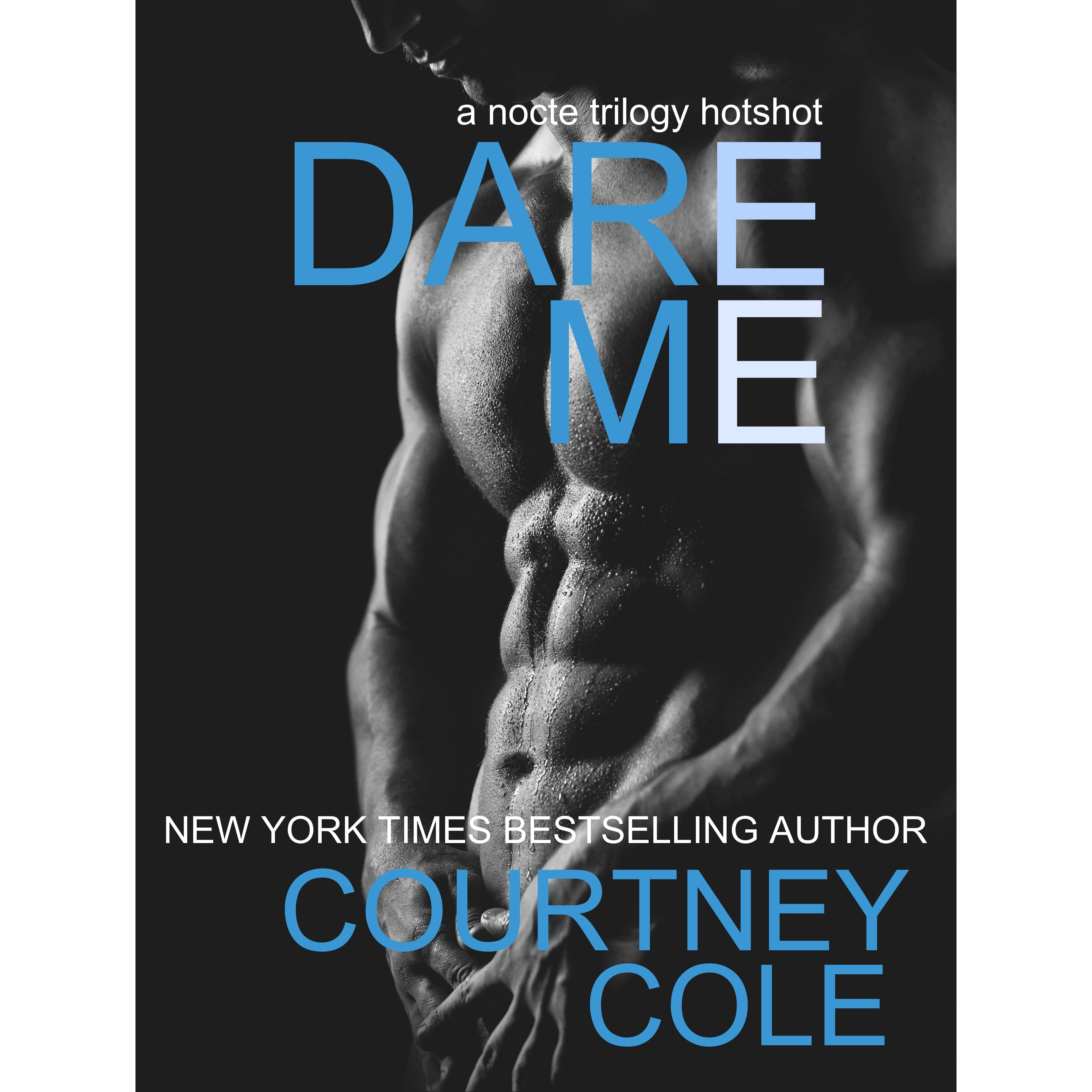 Dare Me (the Nocte Trilogy, #35) By Courtney Cole €� Reviews, Discussion,  Bookclubs, Lists
