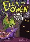 The Cave of Aaaaah! Doom! (Ella and Owen, #1)
