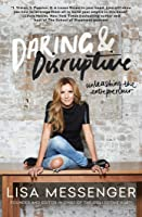 Daring  Disruptive: Unleashing the Entrepreneur