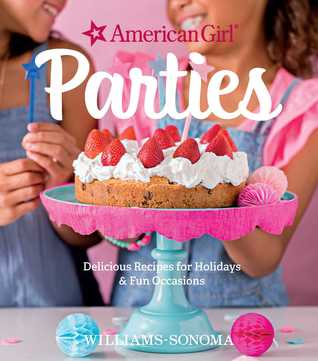 American Girl Parties: Delicious recipes for holidays  fun occasions