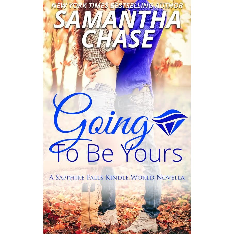 Going to be Yours by Samantha Chase