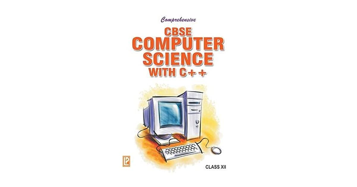 Comprehensive CBSE Computer Science with C++ XII by J  B  Dixit