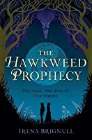 The Hawkweed Prophecy (Hawkweed Prophecy #1)