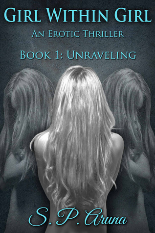 Girl Within Girl Book 1: Unraveling