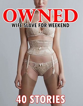 You tell slave stories wife company slut your place would